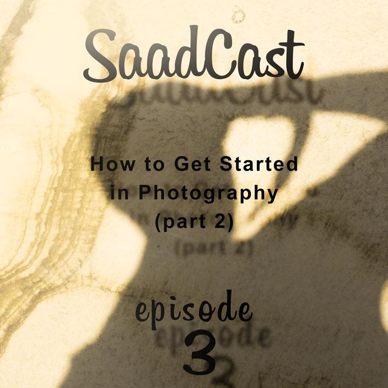 صادکست پادکست رادیو هنر آموزش عکاسی چگونه عکاسی را شروع کنیم